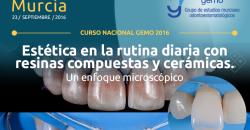 Curso 1. Viernes 23 de Septiembre de 2016 – Estética en la rutina diaria con resinas compuestas y cerámicas. Un enfoque microscópico