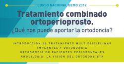 Curso 5. Viernes 03 y Sábado 04 de Marzo de 2017 – Tratamiento combinado ortoperioprosto. ¿Qué nos puede aportar la ortodoncia?