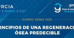 26-27 Marzo 2021 – PRINCIPIOS DE UNA REGENERACIÓN ÓSEA PREDECIBLE